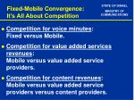 fixed mobile convergence it s all about competition