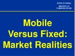 mobile versus fixed market realities