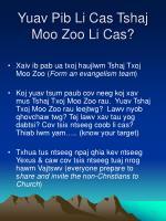 yuav pib li cas tshaj moo zoo li cas