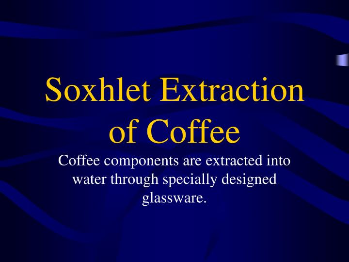 soxhlet extraction of coffee n.