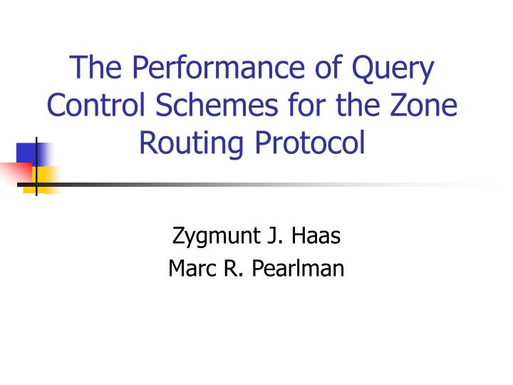 zone routing protocol Zone routing protocol nets – reading group 22nd october 2003 adam greenhalgh agreenhalgh@csuclacuk.