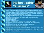 italian caff expresso