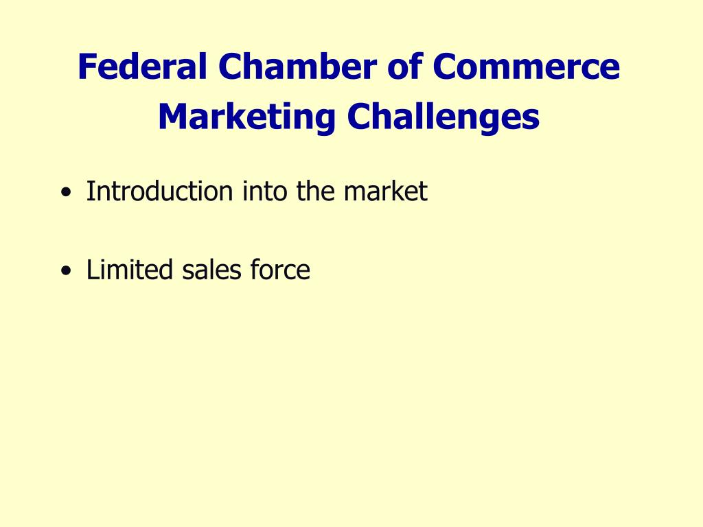 Federal Chamber of Commerce Marketing Challenges