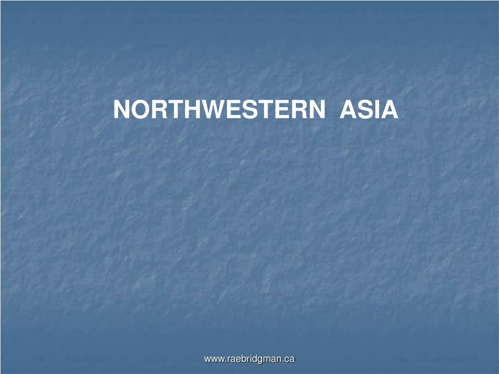 NORTHWESTERN  ASIA