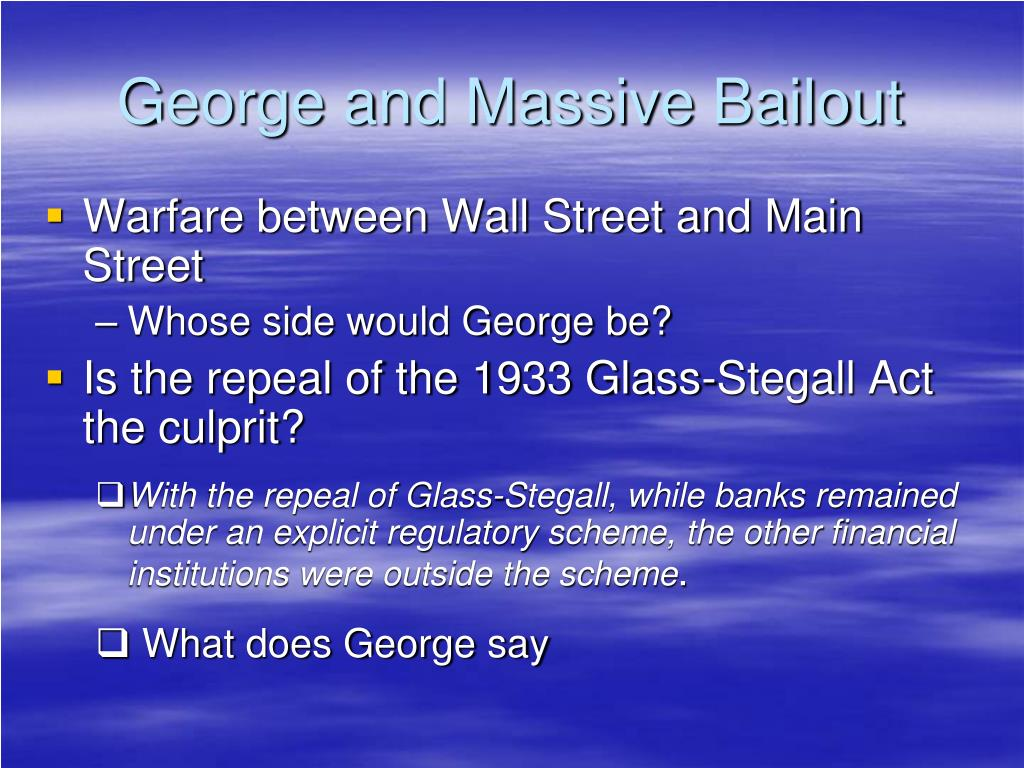 George and Massive Bailout