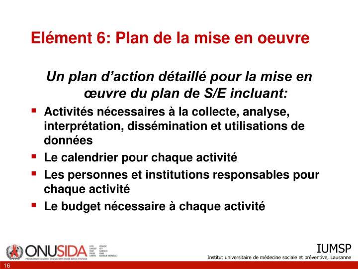 Elément 6: Plan de la mise en oeuvre