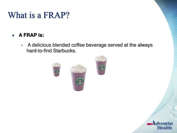 What is a frap
