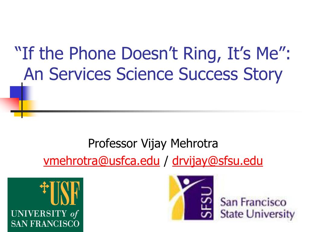 if the phone doesn t ring it s me an services science success story l.