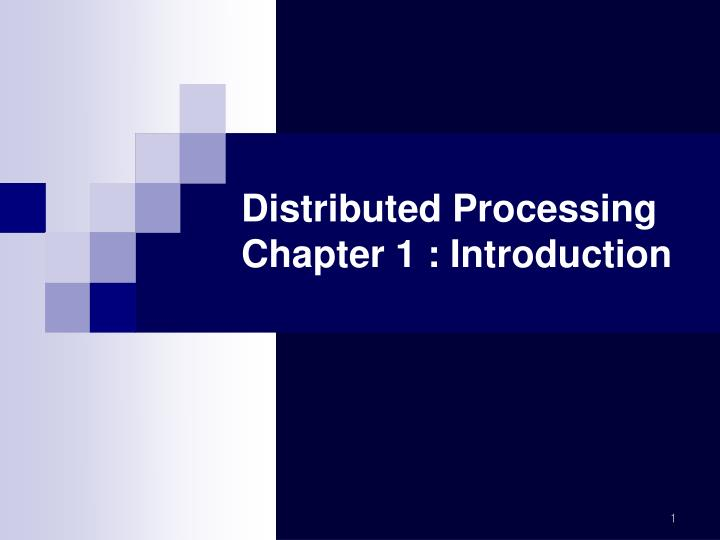 Distributed processing chapter 1 introduction