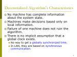 decentralized algorithm s characteristics