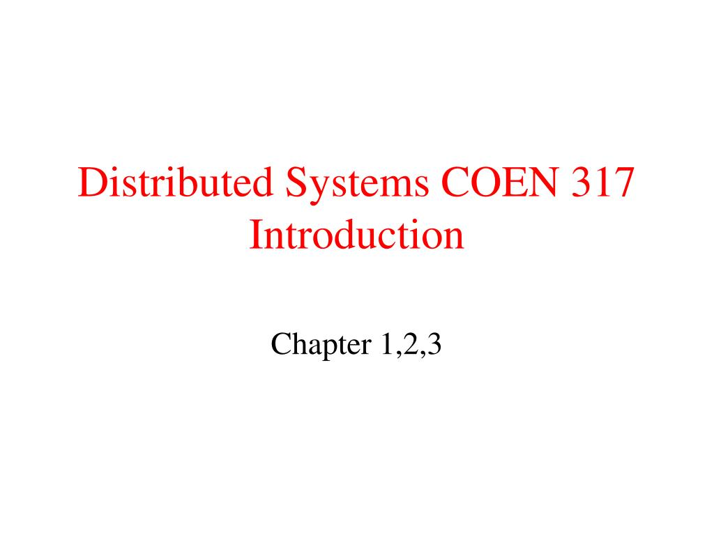 distributed systems coen 317 introduction l.