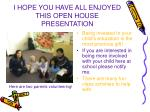 i hope you have all enjoyed this open house presentation