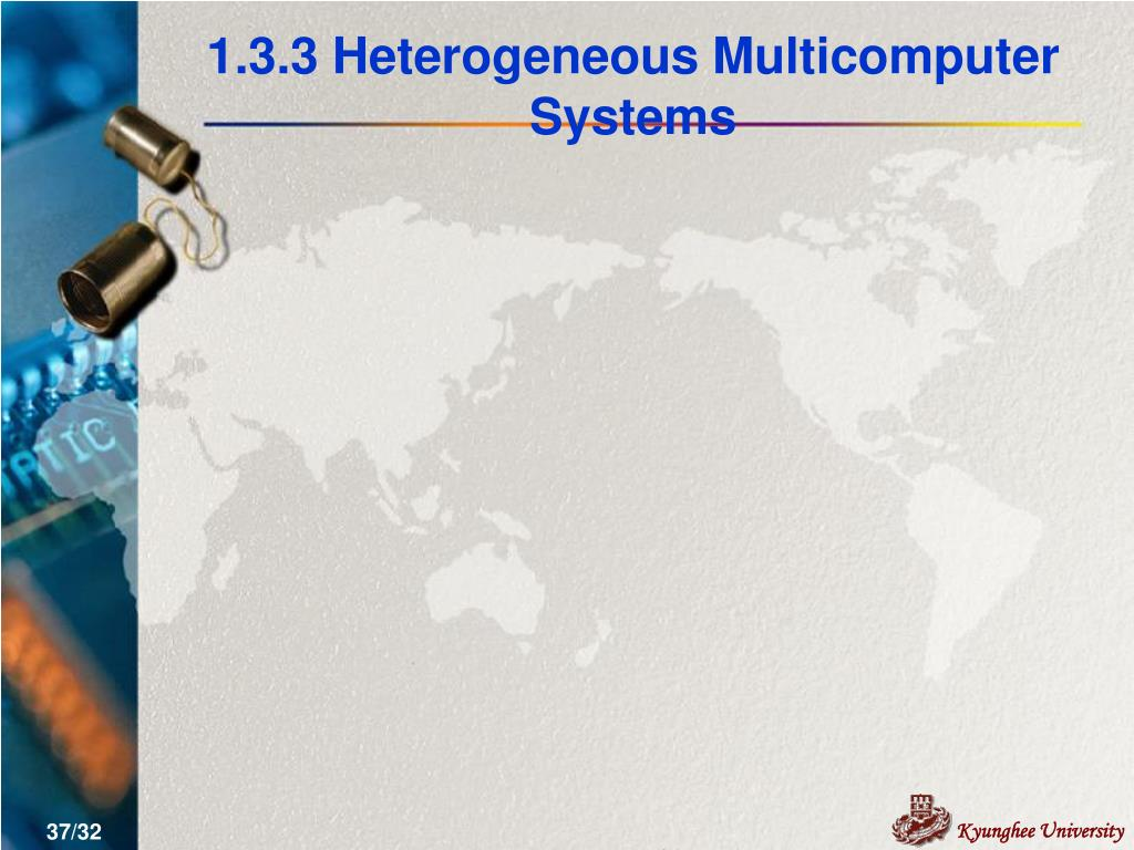 1.3.3 Heterogeneous Multicomputer Systems