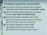 hardware support for simple batch17