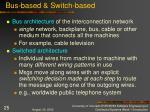 bus based switch based