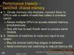 performance impacts switched shared memory