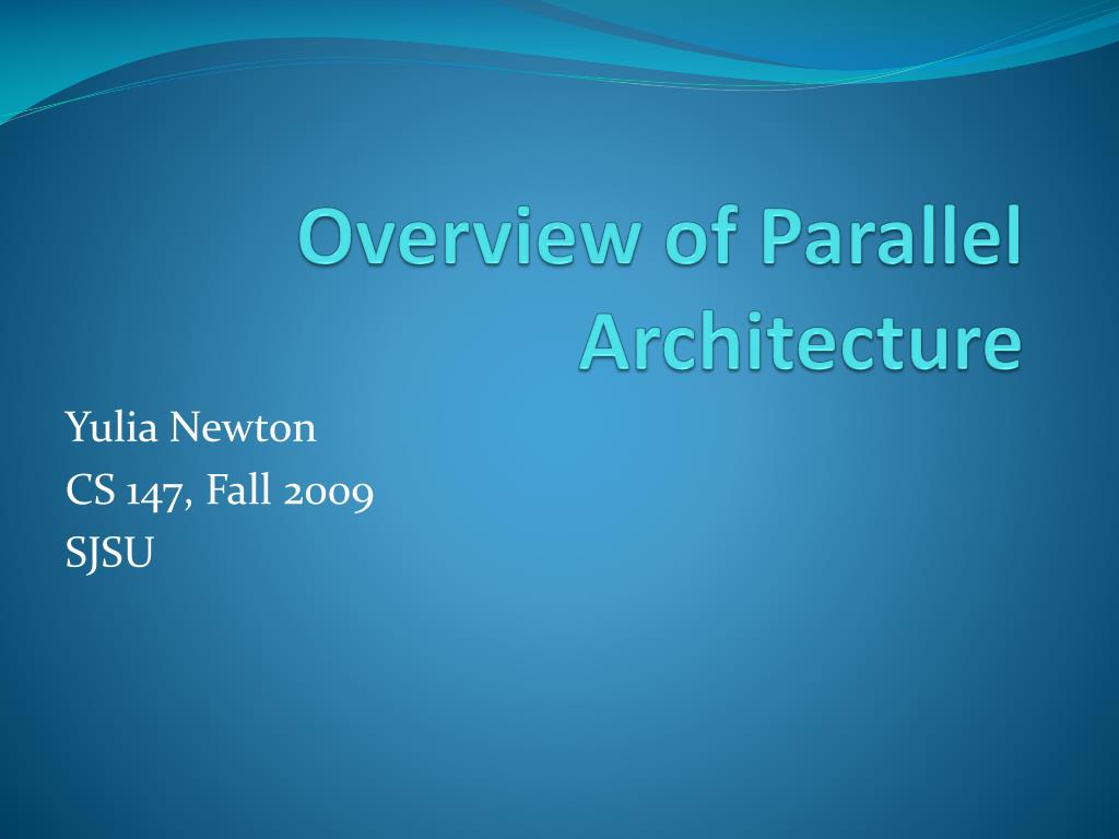 overview of parallel architecture l.