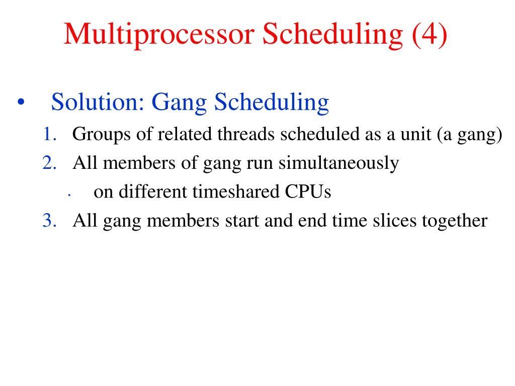 Multiprocessor Scheduling (4)