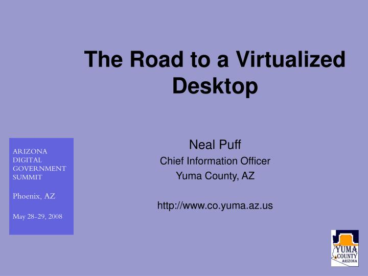 The Road to a Virtualized Desktop