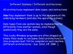 different systems different architectures