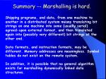 summary marshalling is hard