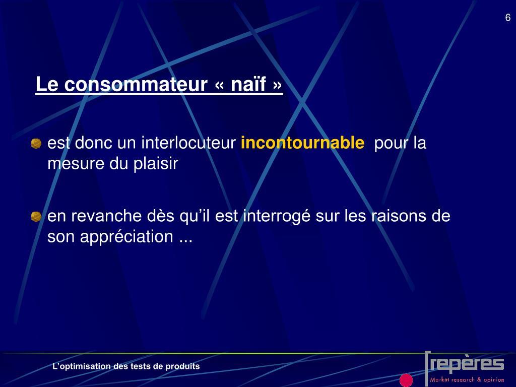 Le consommateur «naïf»