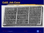 calif job case