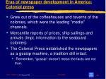 eras of newspaper development in america colonial press
