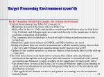 target processing environment cont d33
