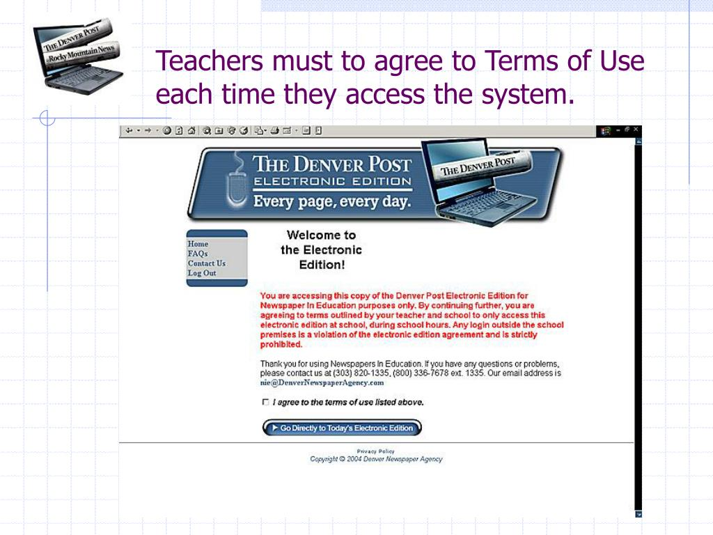 Teachers must to agree to Terms of Use each time they access the system.
