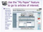 use the my paper feature to go to articles of interest