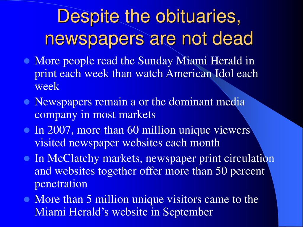 Despite the obituaries, newspapers are not dead