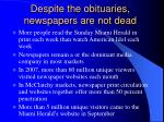 despite the obituaries newspapers are not dead
