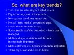so what are key trends