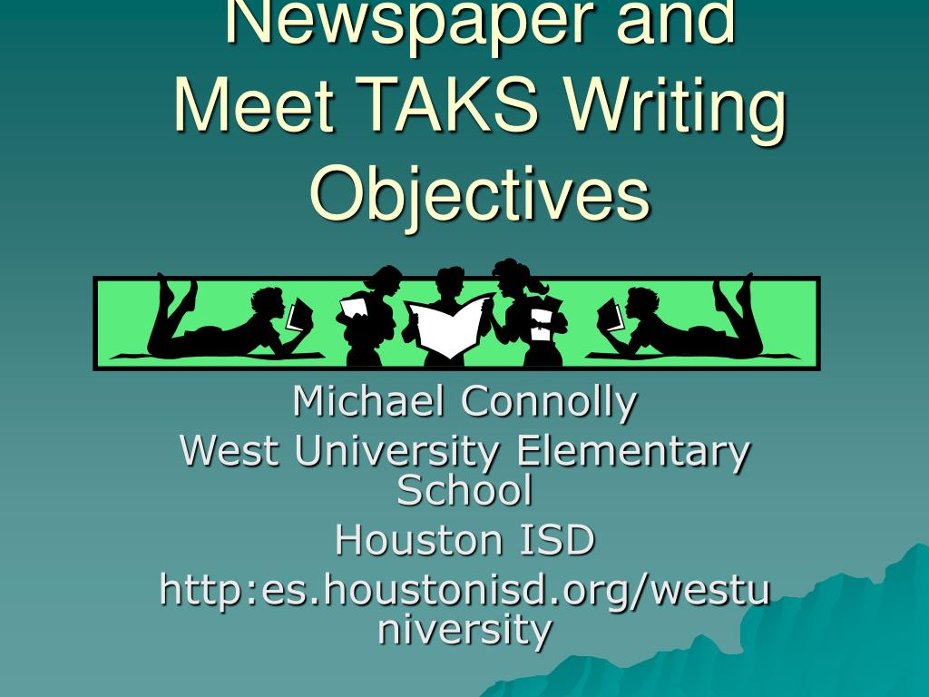 publish a school newspaper and meet taks writing objectives l.