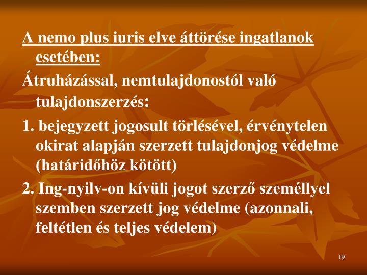 A nemo plus iuris elve áttörése ingatlanok esetében: