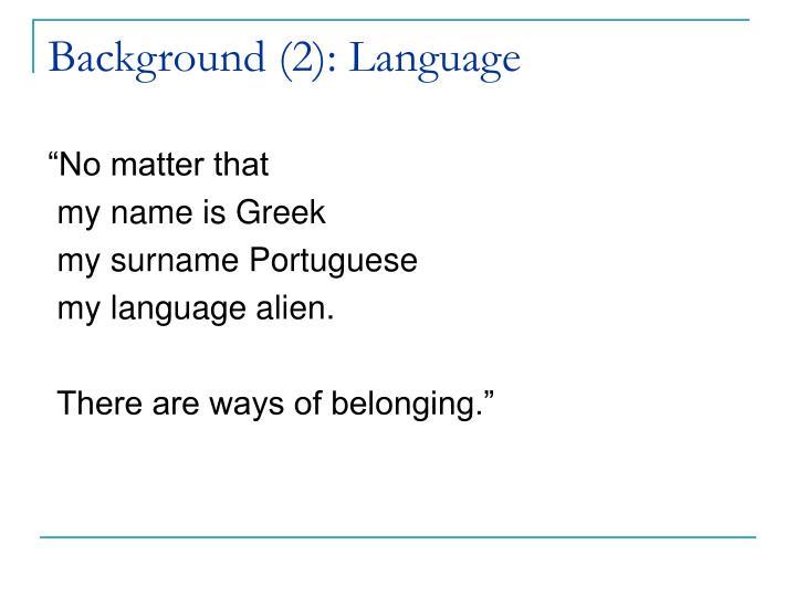 Background (2): Language