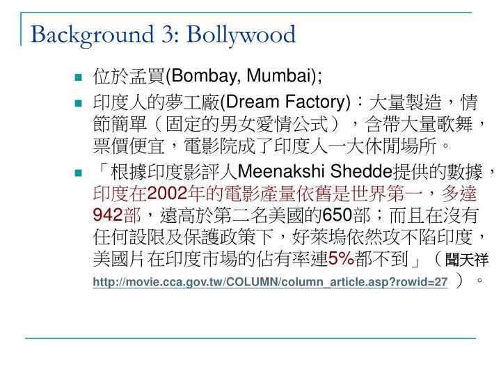 Background 3: Bollywood