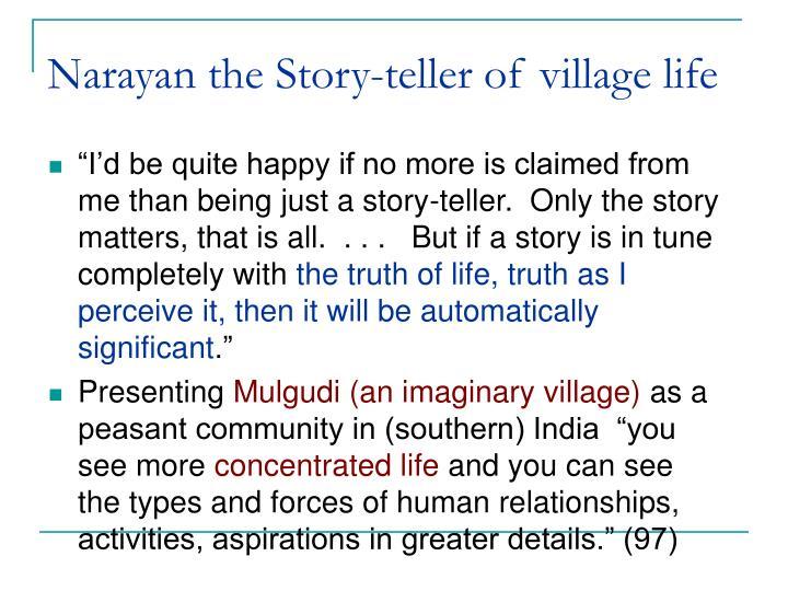 Narayan the Story-teller of village life