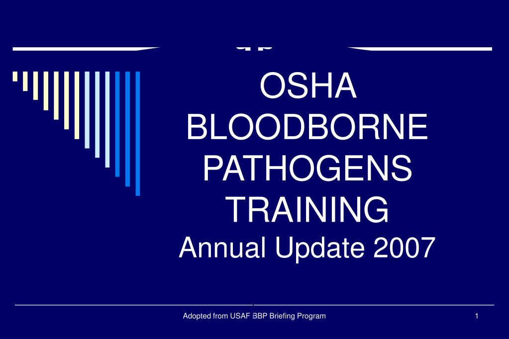 osha bloodborne pathogens training annual update 2007 l.