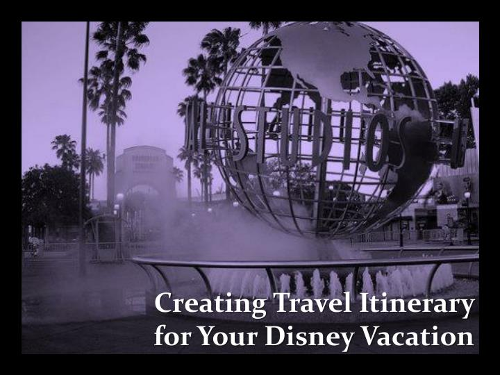 Creating Travel Itinerary for Your Disney Vacation