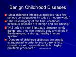 benign childhood diseases