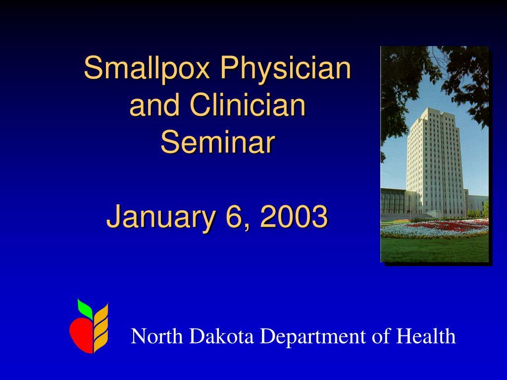 smallpox physician and clinician seminar january 6 2003 l.