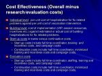 cost effectiveness overall minus research evaluation costs