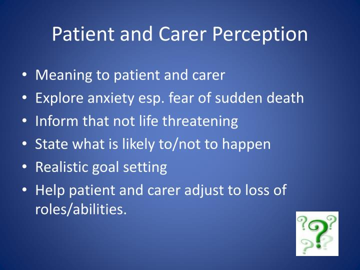 Patient and Carer Perception
