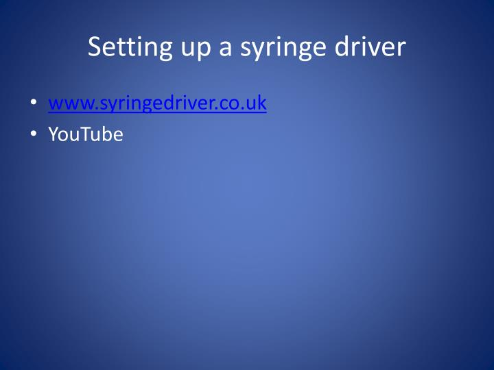 Setting up a syringe driver