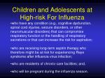 children and adolescents at high risk for influenza6