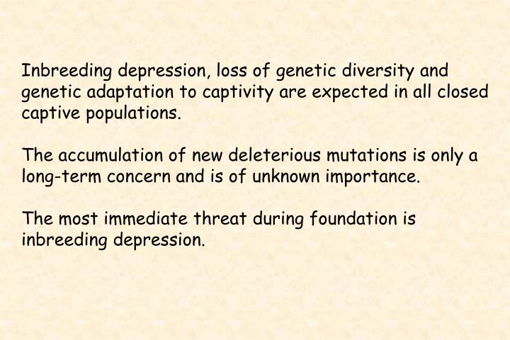 Inbreeding depression, loss of genetic diversity and
