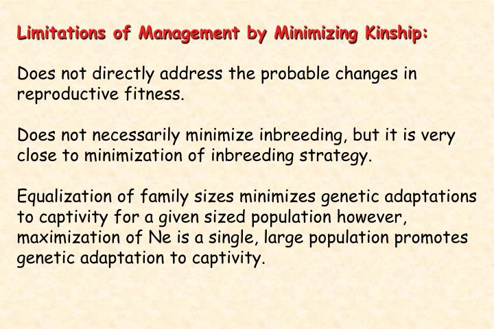 Limitations of Management by Minimizing Kinship: