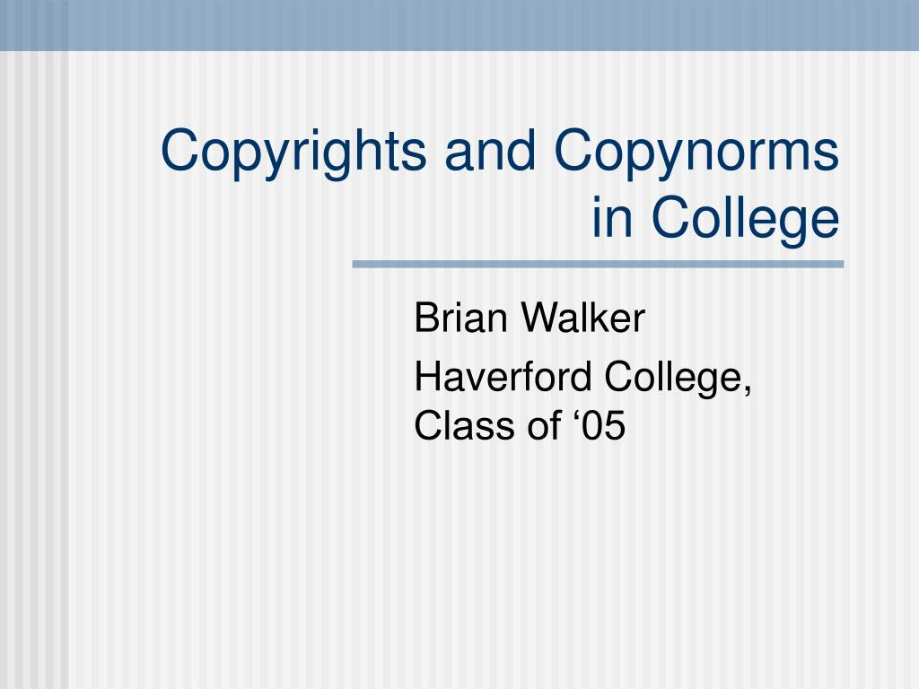 copyrights and copynorms in college l.